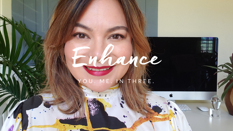 Enhance | You. Me. In Three.
