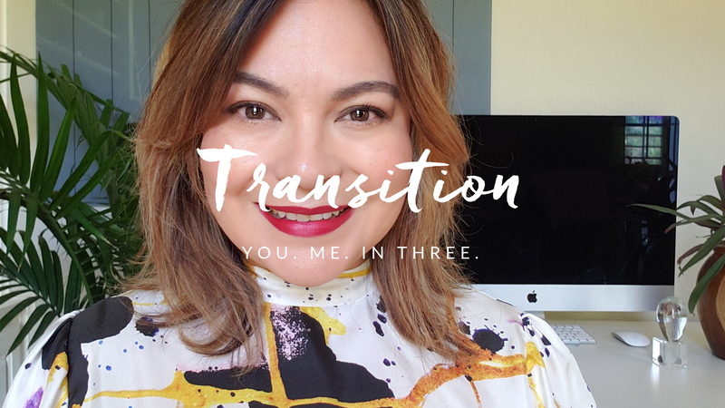 Transition | You. Me. In Three.