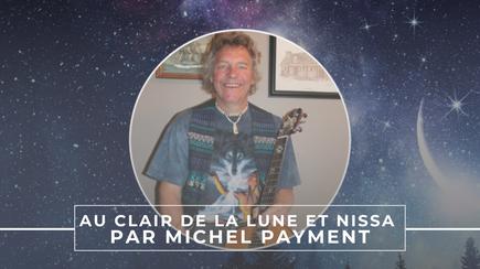 Au clair de la lune et Nissa par Michel Payment