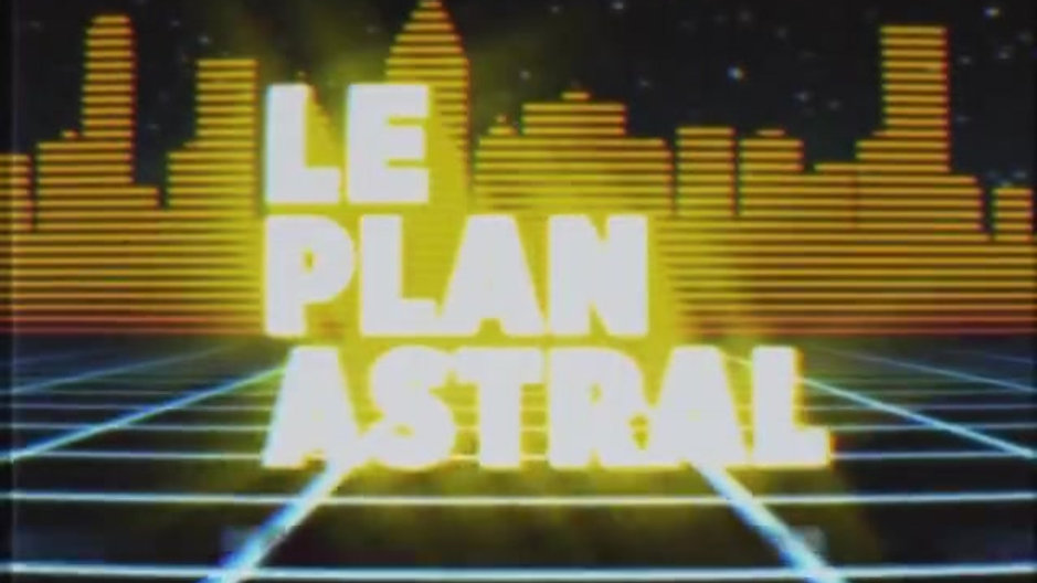 LE PLAN ASTRAL TEASER 1