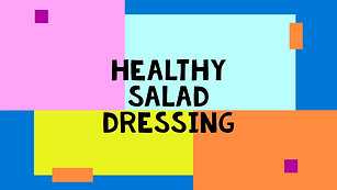 How To Make A Healthy Salad Dressing