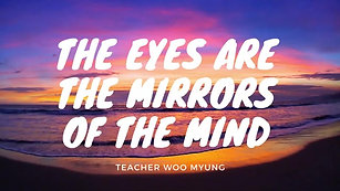 'The Eyes Are The Mirrors Of The Mind' from World Beyond World by Teacher Woo Myng_rFs4wD_kJvk_360p