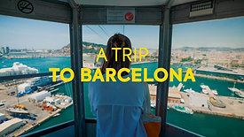 A trip to Barcelona.