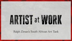 Artist at Work: Ralph Ziman's South African Art Tank