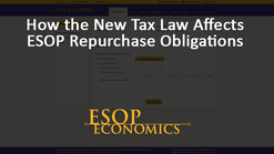 How the New Tax Law Affects ESOP Repurchase Obligations