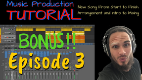 Episode 3 - [Bonus Content] Song From Start to Finish   Arrangement and Why - HD 1080p