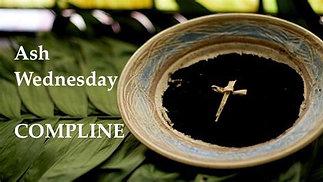 Ash Wednesday Compline