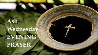Ash Wednesday Evening Prayer