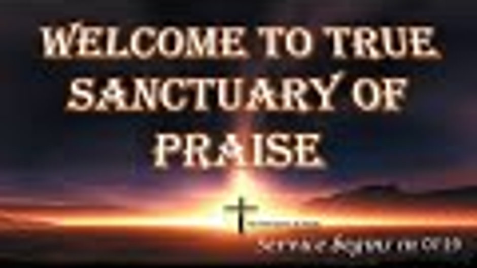 True Sanctuary of Praise Church