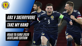GBX vs Skerryvore - Take My Hand (Road to Euro 2020 Scotland)