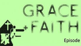 Grace and Faith   Episode 2   January 23, 2019