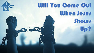 Will You Come Out When Jesus Shows Up? -  January 20, 2019 - Pastor Earl Shy, Sr.