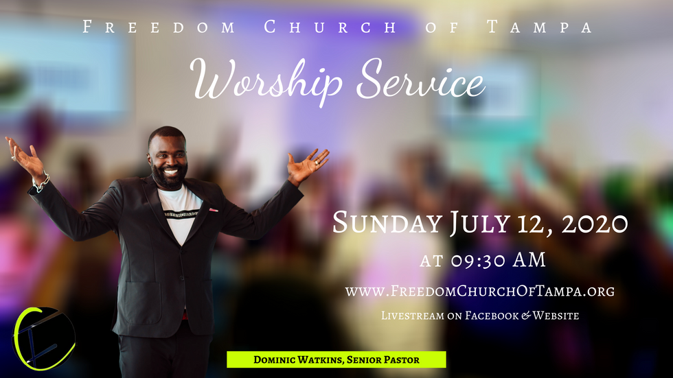Freedom Church of Tampa: July 12, 2020