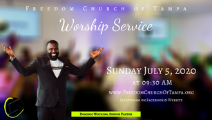 Freedom Church of Tampa: July 5, 2020