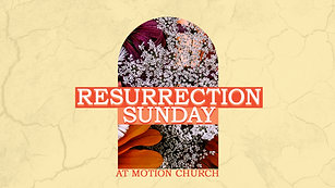 """He Got Up!"" - Resurrection Sunday at Motion Church - 4/4/21"