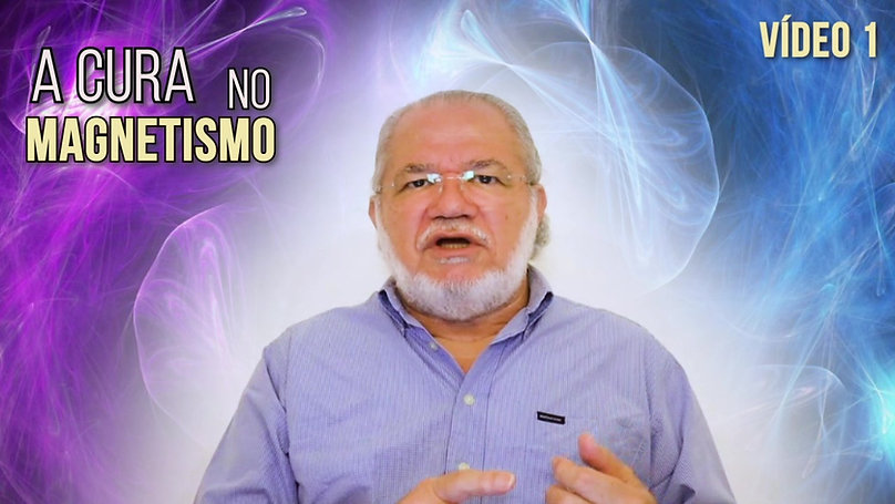 A CURA NO MAGNETISMO - VIDEO 1