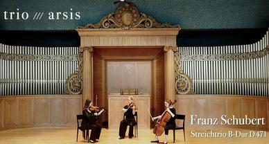 trio arsis – Schubert, Streichtrio B-dur D 471-4k