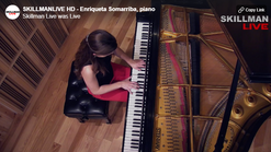 SKILLMANLIVE HD - Enriqueta Somarriba, piano