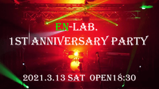 2021.3.13 EN-LAB. 1st Anniversary Party