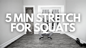 5 MIN STRETCH FOR SQUATS