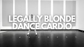 LEGALLY BLONDE DANCE CARDIO