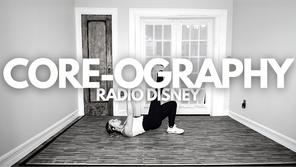CORE-OGRAPHY: Radio Disney