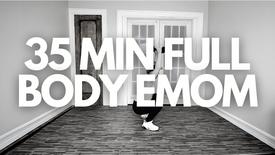 35 MIN FULL BODY EMOM