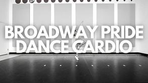 BROADWAY PRIDE DANCE CARDIO