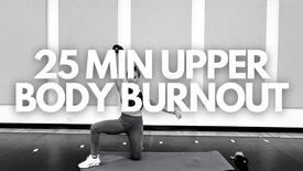 25 MIN UPPER BODY BURNOUT