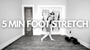 5 MIN FOOT STRETCH
