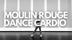 MOULIN ROUGE DANCE CARDIO