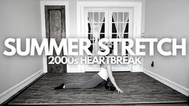 Summer Stretch: 2000s Heartbreak