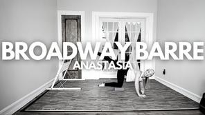 Broadway Barre: Anastasia
