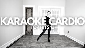 Karaoke Cardio: Top Hits 13