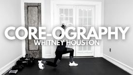 CORE-OGRAPHY: Whitney Houston