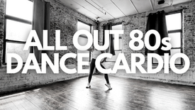 ALL OUT 80s DANCE CARDIO