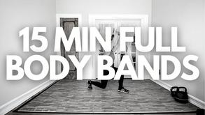 15 MIN FULL BODY BANDS