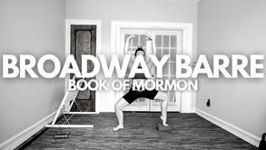 Broadway Barre: Book of Mormon