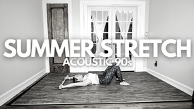 Summer Stretch: Acoustic 90s