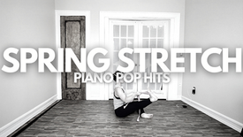 Spring Stretch: Piano Pop Hits