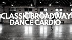 CLASSIC BROADWAY DANCE CARDIO
