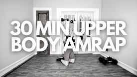 30 MIN UPPER BODY AMRAP