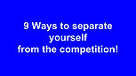 9 Ways to Separate yourself from the competition