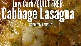 Low Carb/Guilt Free Cabbage Lasagna