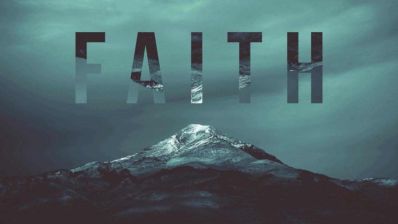 Sunday April 25, 2021 Faith Part 2