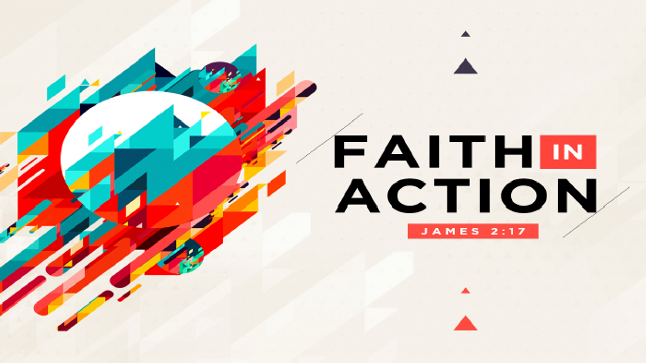 Sunday Oct. 11, 2020 Faith in Action James Part 1