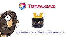 Totalgaz - La Malice