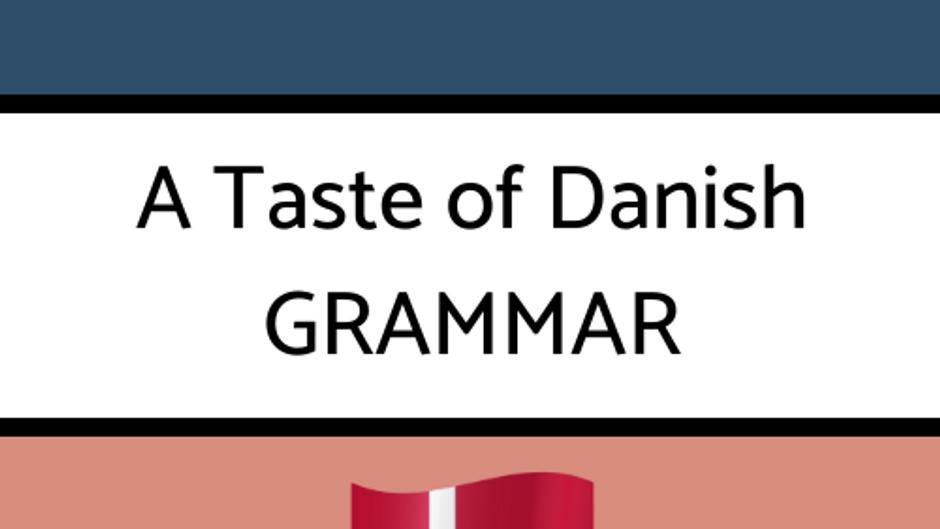 A Taste of Danish Grammar