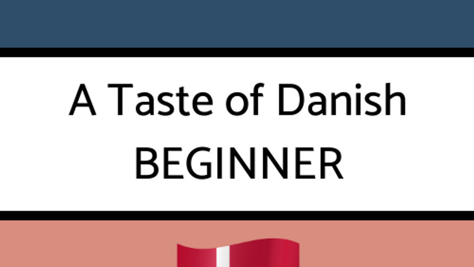A Taste of Danish Beginner