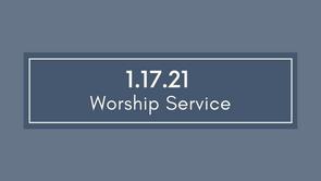 Worship - January 17, 2021